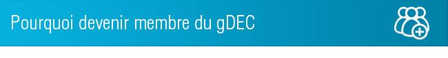 Pourquoi devenir membre du gDEC